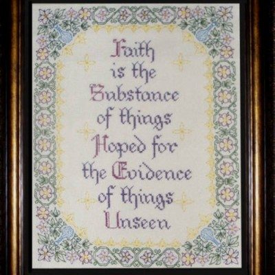 "The verse on the blackwork embroidery pattern says, ""Faith is the Substance of things Hoped for the Evidence of things Unseen"""