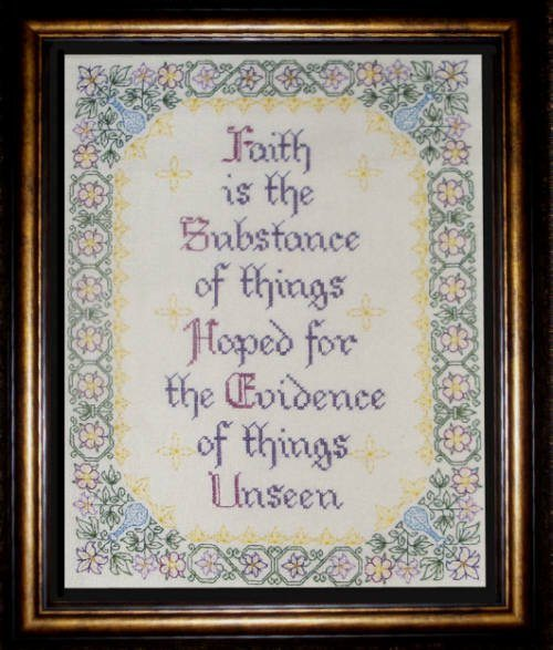 """The verse on the blackwork embroidery pattern says, """"Faith is the Substance of things Hoped for the Evidence of things Unseen"""""""