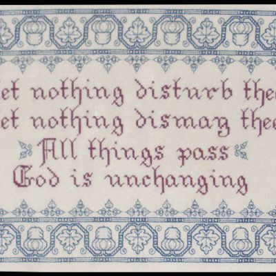 "A blackwork pattern for a sampler that says ""Let nothing disturb thee. Let nothing dismay thee. All things pass. God is unchanging."""