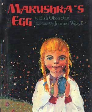 The coverof Marushka's Egg show a little girl with blond braids holding a speckled blue egg.