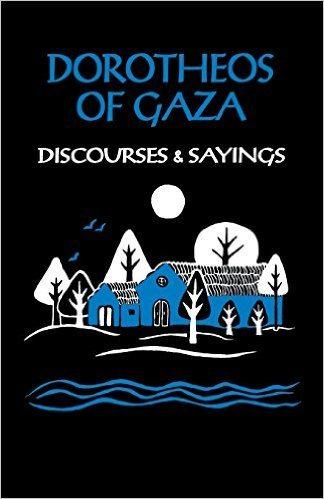 St. Dorotheos of Gaza on What God Hates Most