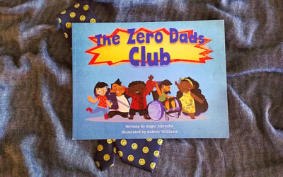 The Zero Dads Club: A Father's Day story for kids without dads