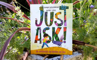 Just Ask: A picture book by Sonya Sotomayor