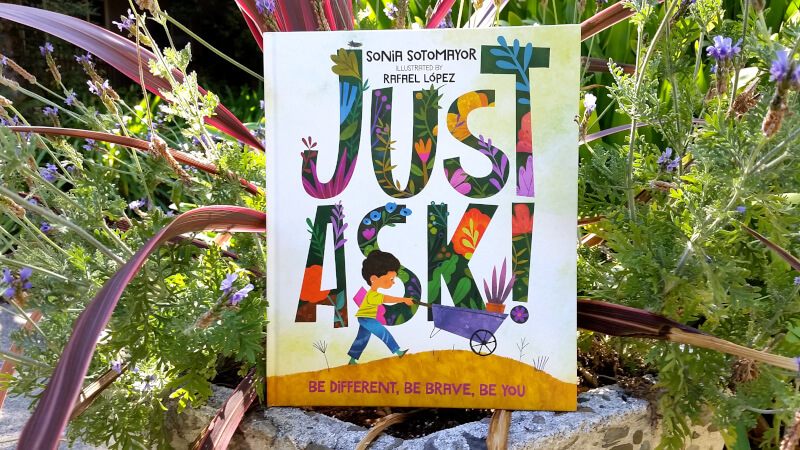 Just Ask: A picture book by Sonia Sotomayor