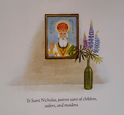 The dedication page shows an icon of St. Nicholas with a vase of lupines, and the words, To Saint Nicholas, patron saint of children, sailors, and maidens